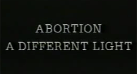 Abortion A Different Light