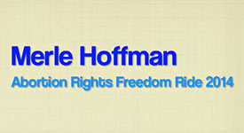 Merle Hoffman, Abortion Rights Freedom Rider on July 2, 2014